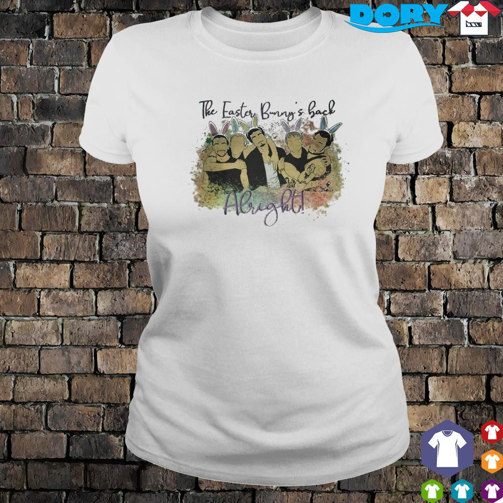 The easter bunny's back Alright Backstreet Boys s ladies tee