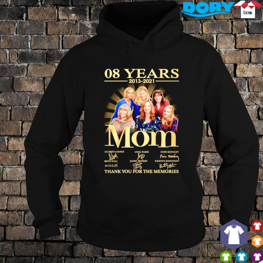 08 years of Mom 2013 2021 thank you for the memories s hoodie