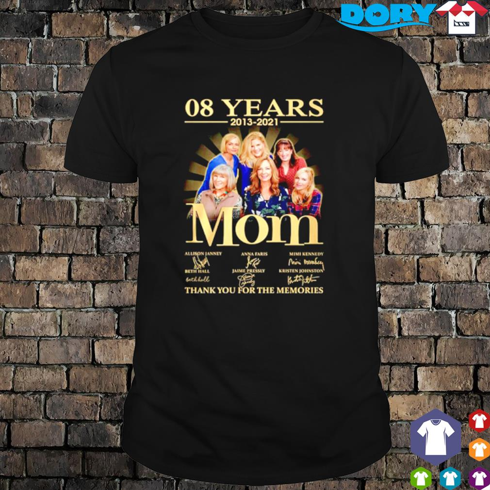 08 years of Mom 2013 2021 thank you for the memories shirt