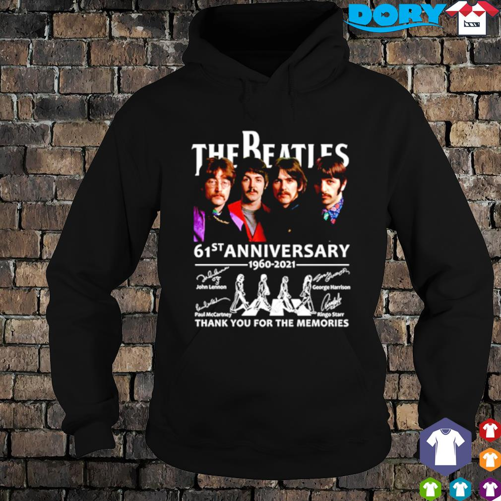 The Beatles 61st Anniversary 1960 2021 thank you for the memories s hoodie
