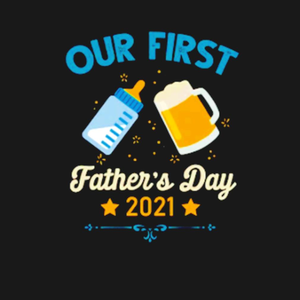 Our first Father's day 2021 s t-shirt