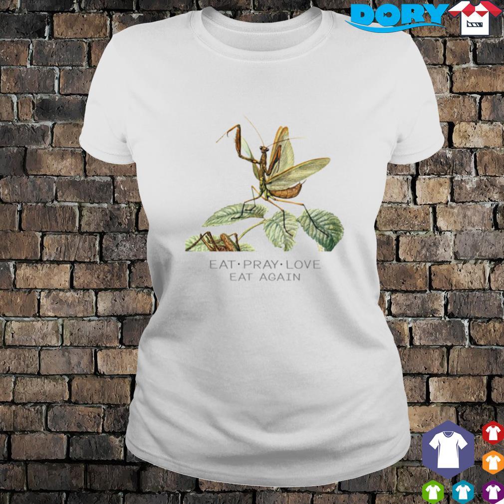 Mantis Eat Pray Love eat again s 2