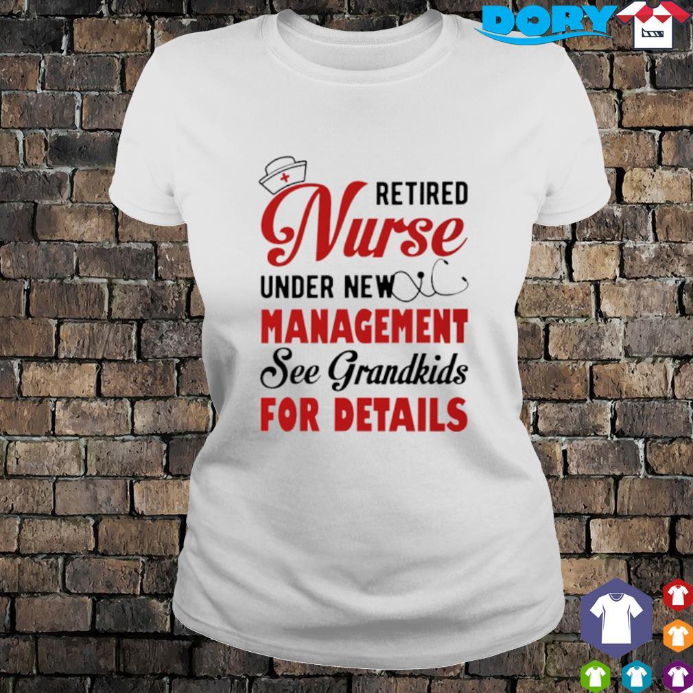 Retired Nurse under new management see grandkids for details s 2
