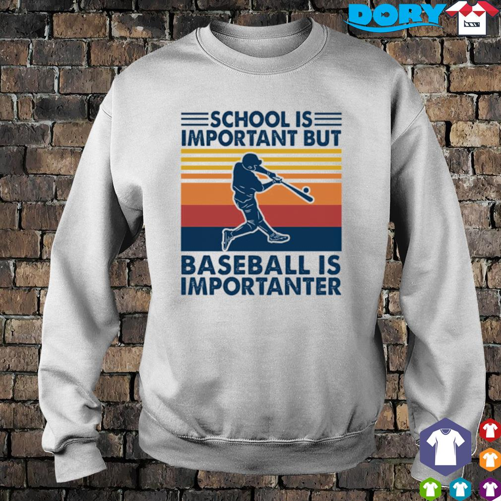 School is important but baseball is importanter vintage s 4