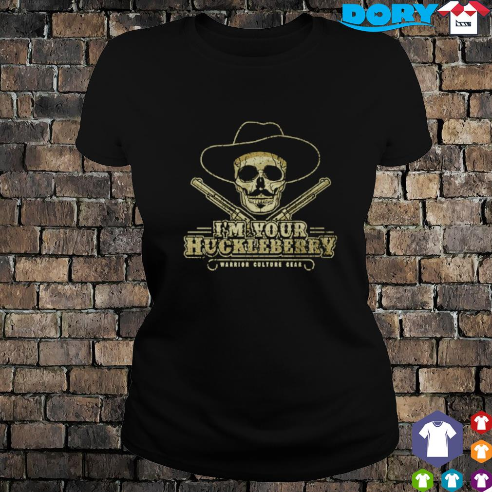 Skull I'm your huckleberry warrior culture gear s 6