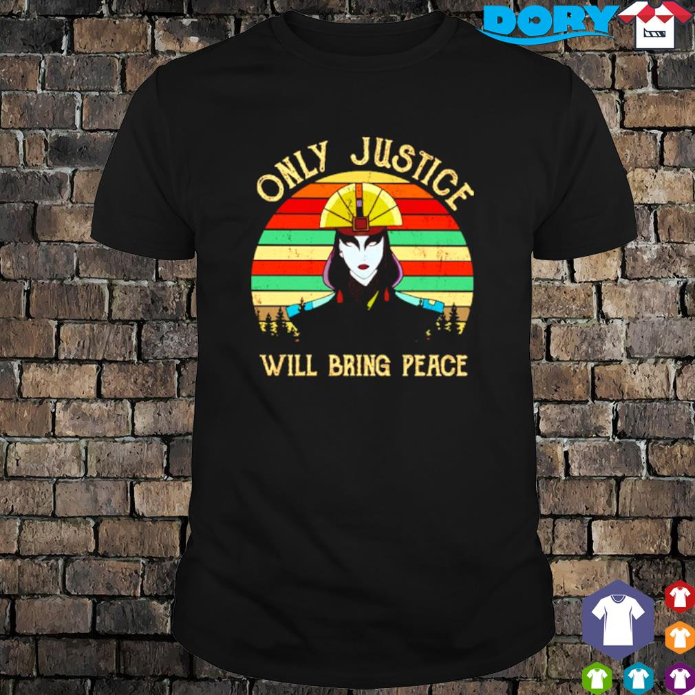 Avatar Kyoshi Only justice will bring peace vintage shirt