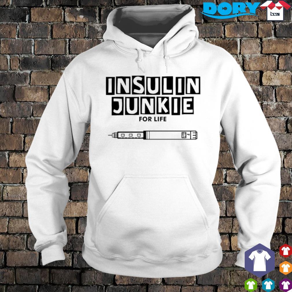 Diabetes Insulin Junkie For Life s hoodie