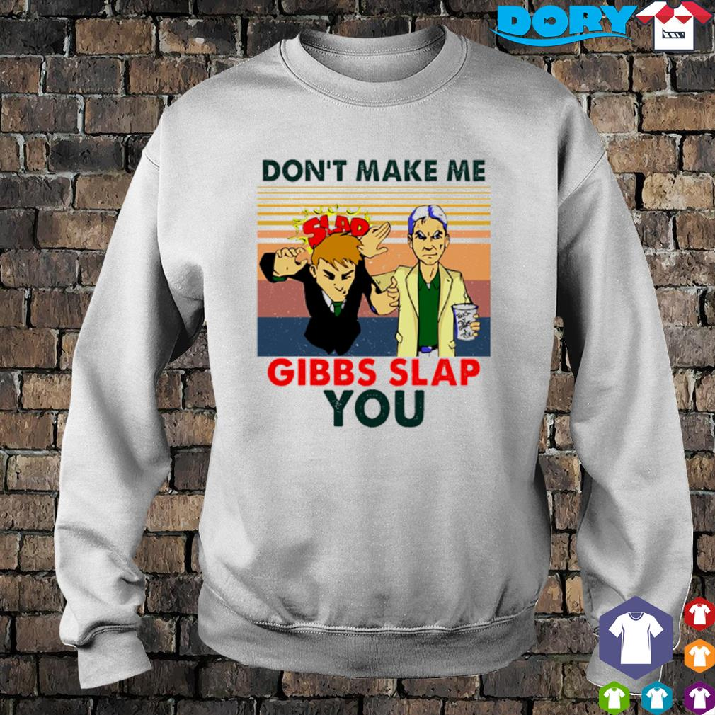 Don't make me Gibbs Slap you vintage s sweater