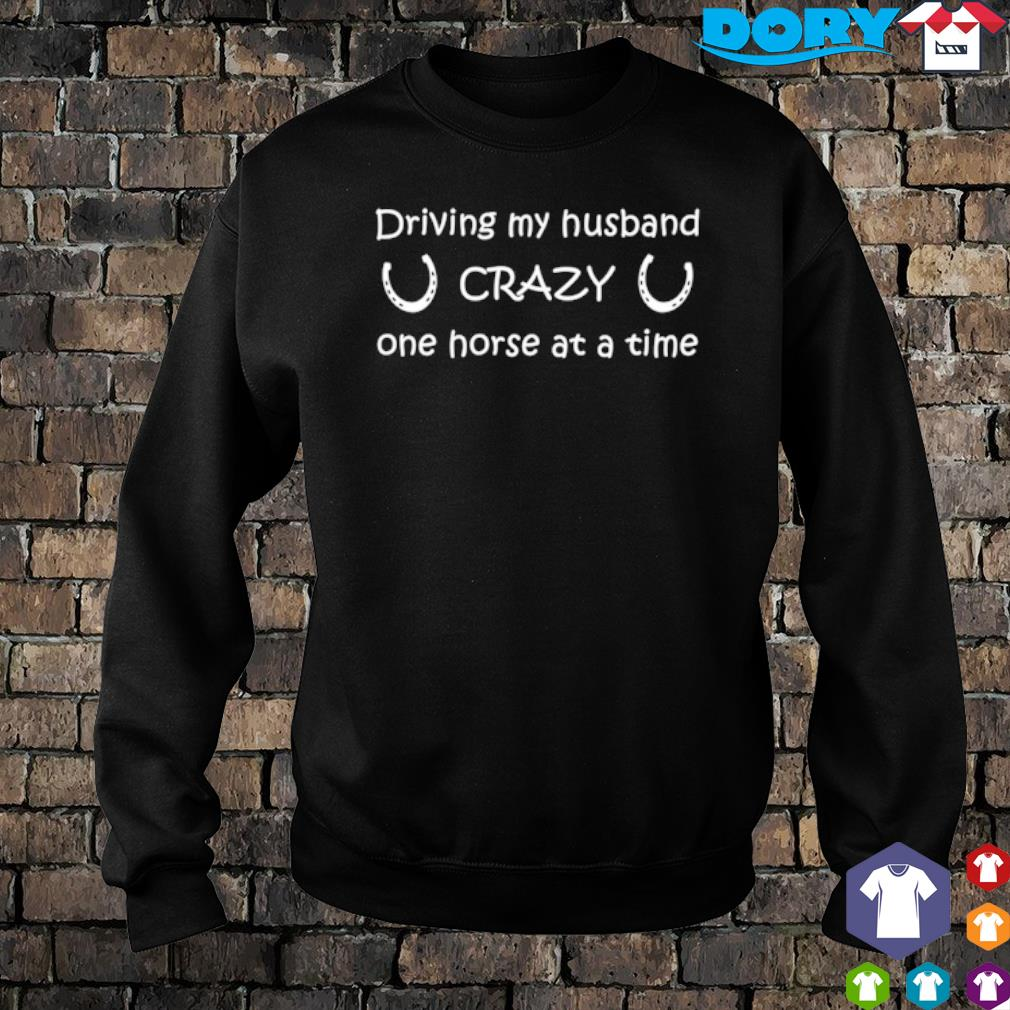 Driving my husband crazy one horse at a time s sweater