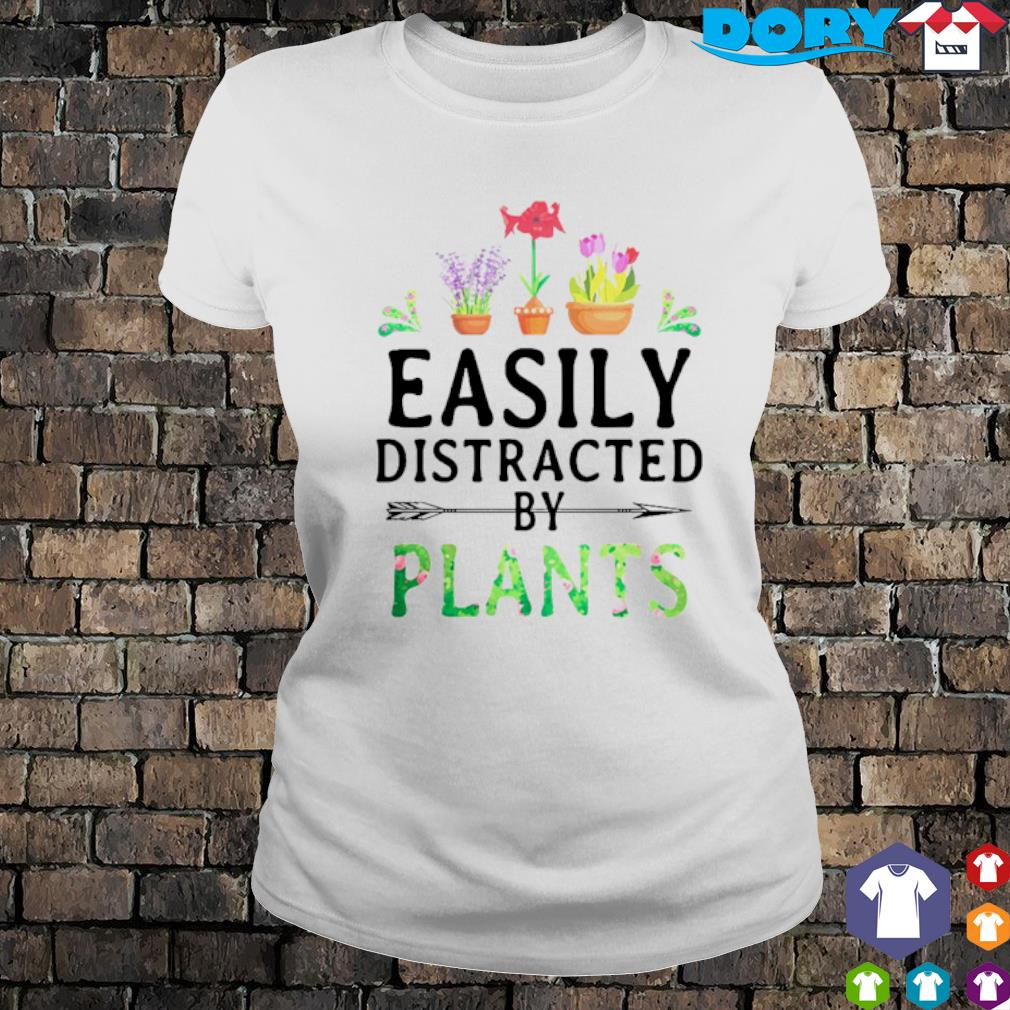 Easily distracted by plants s ladies tee