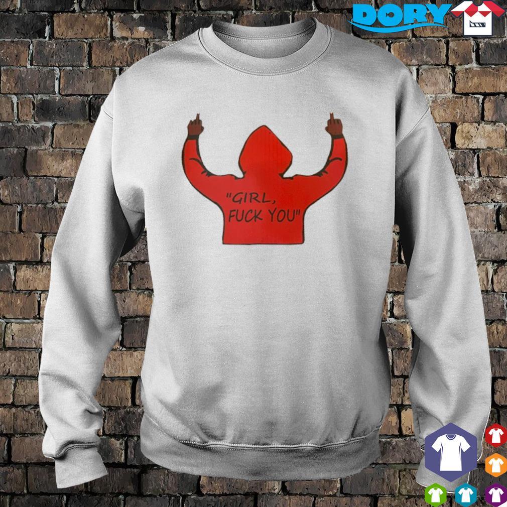 Girl fuck you s sweater