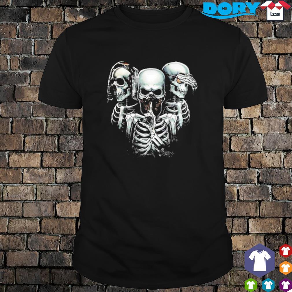 Hear no evil see no evil speak no evil skulls shirt