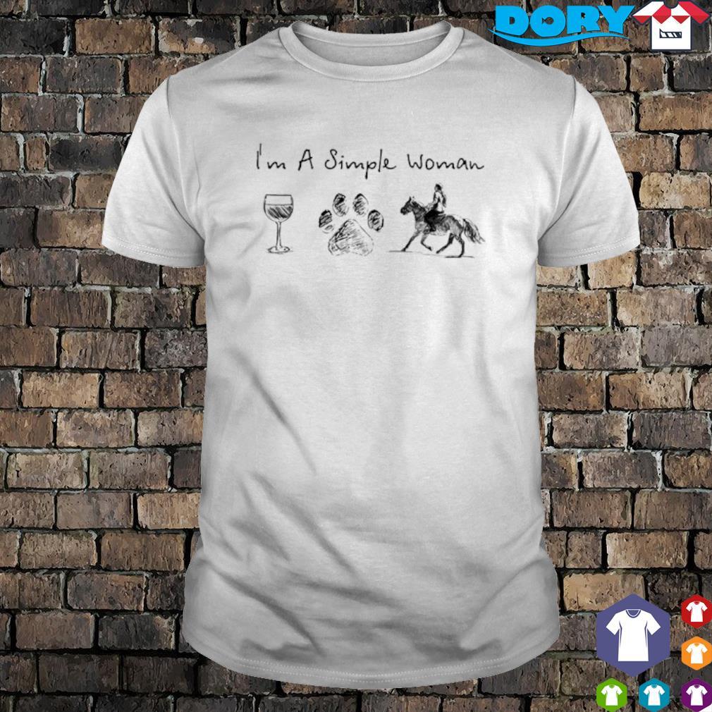 I'm a simple woman I like Wine Dog and Riding horse shirt