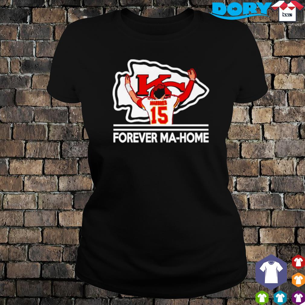 Kansas City Chiefs Mahomes forever Home s ladies tee