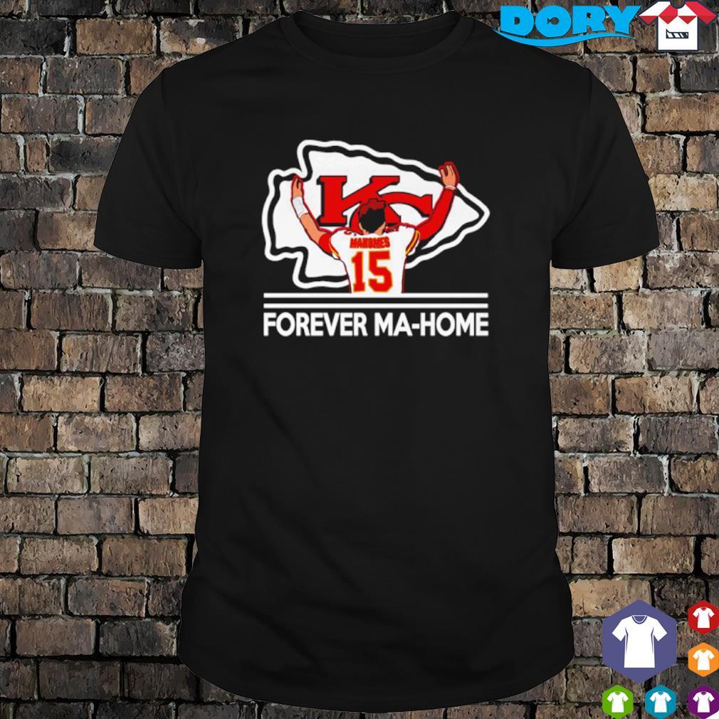 Kansas City Chiefs Mahomes forever Home shirt