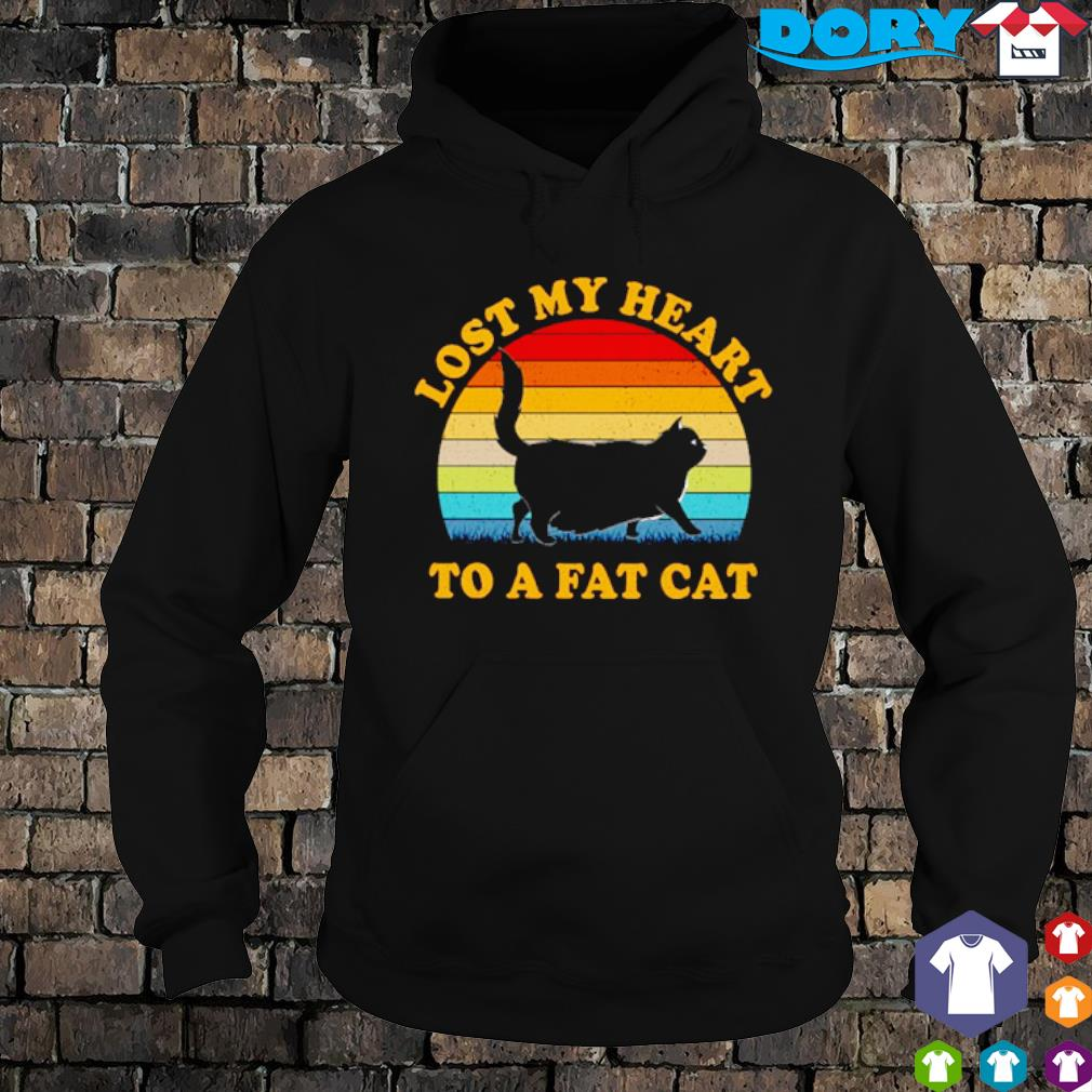 Lost my heart to a fat cat vintage s hoodie