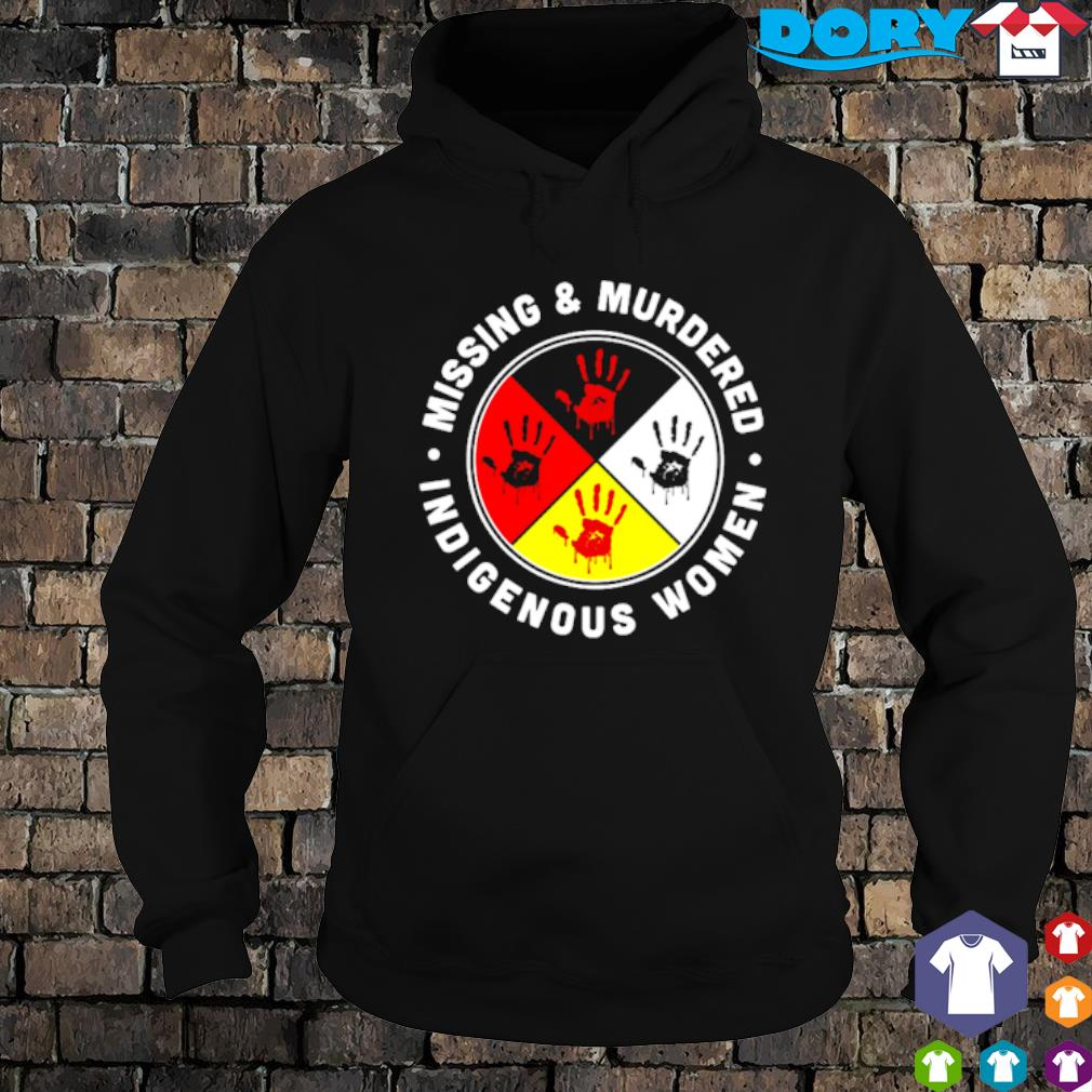 Mising and Mudered indigenous women s hoodie