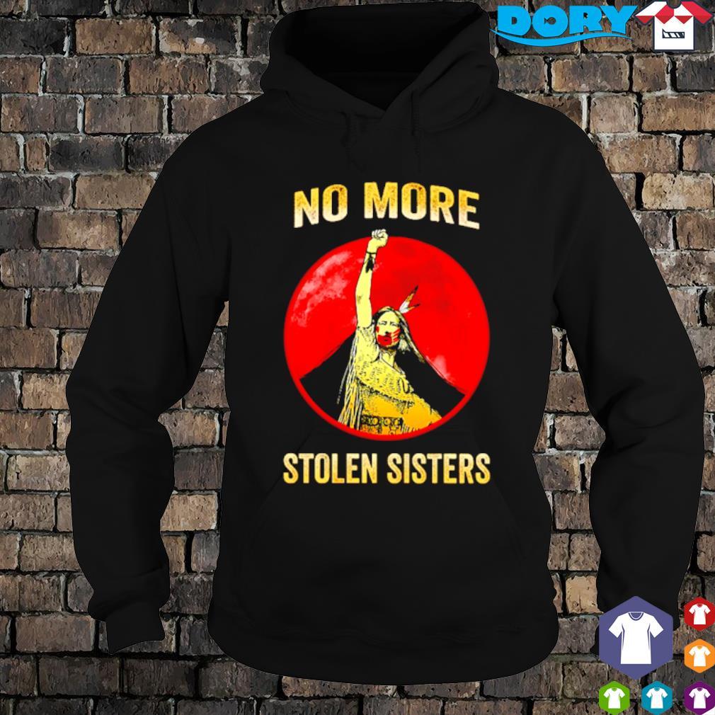 No more stolen sisters s hoodie