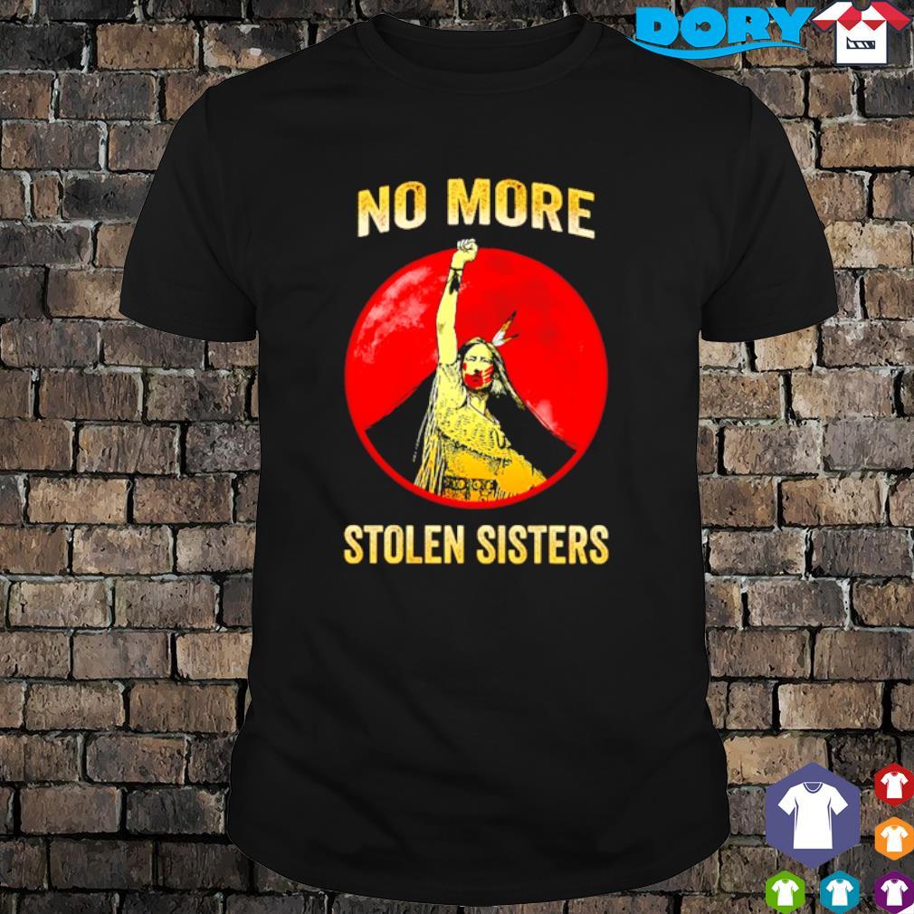 No more stolen sisters shirt