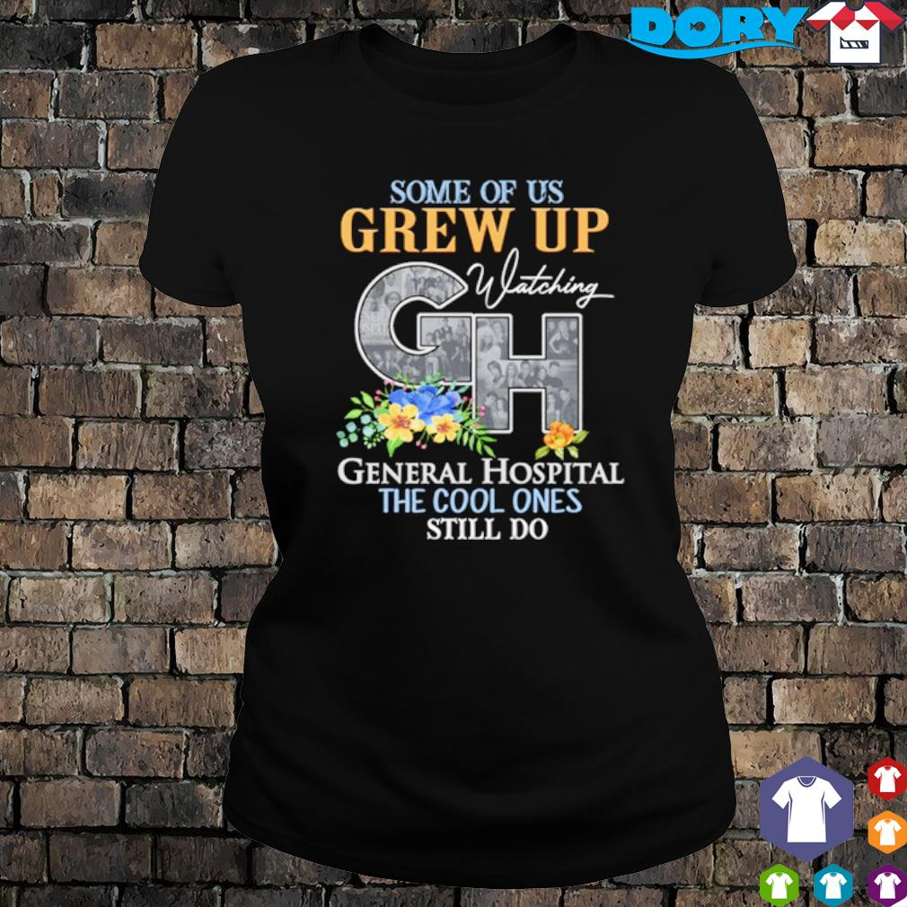Some of us grew up watching General Hospital the cool ones still do s ladies tee