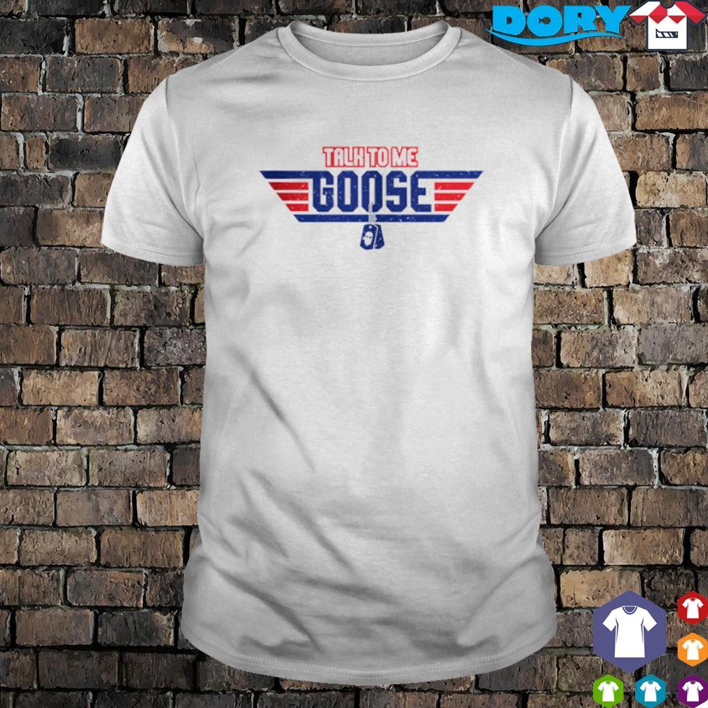 Talk to me Goose shirt