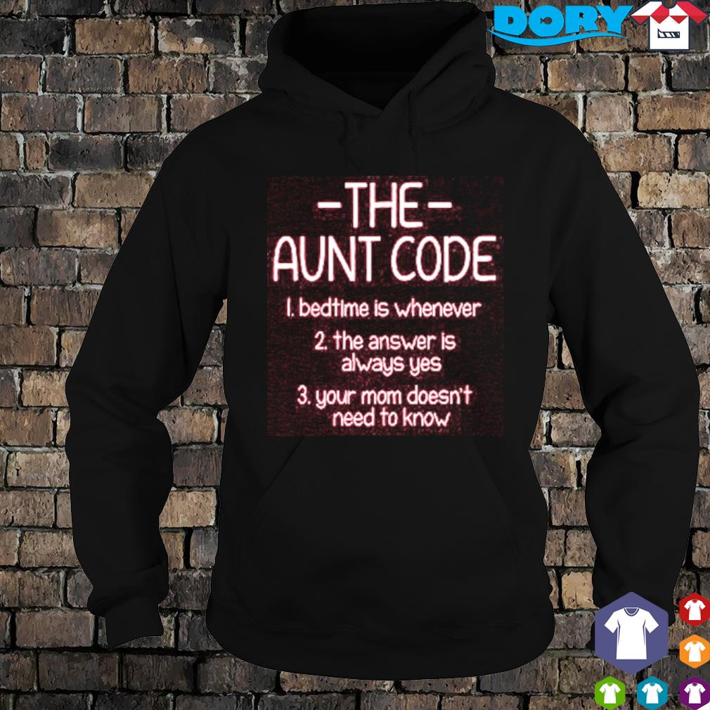 The Aunt code bedtime is whenever the answer is always yes s hoodie