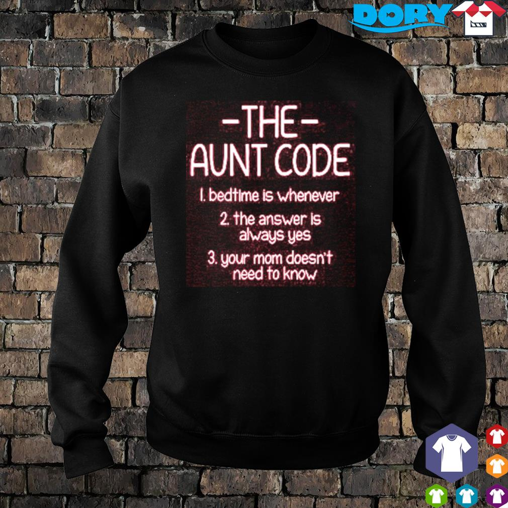 The Aunt code bedtime is whenever the answer is always yes s sweater