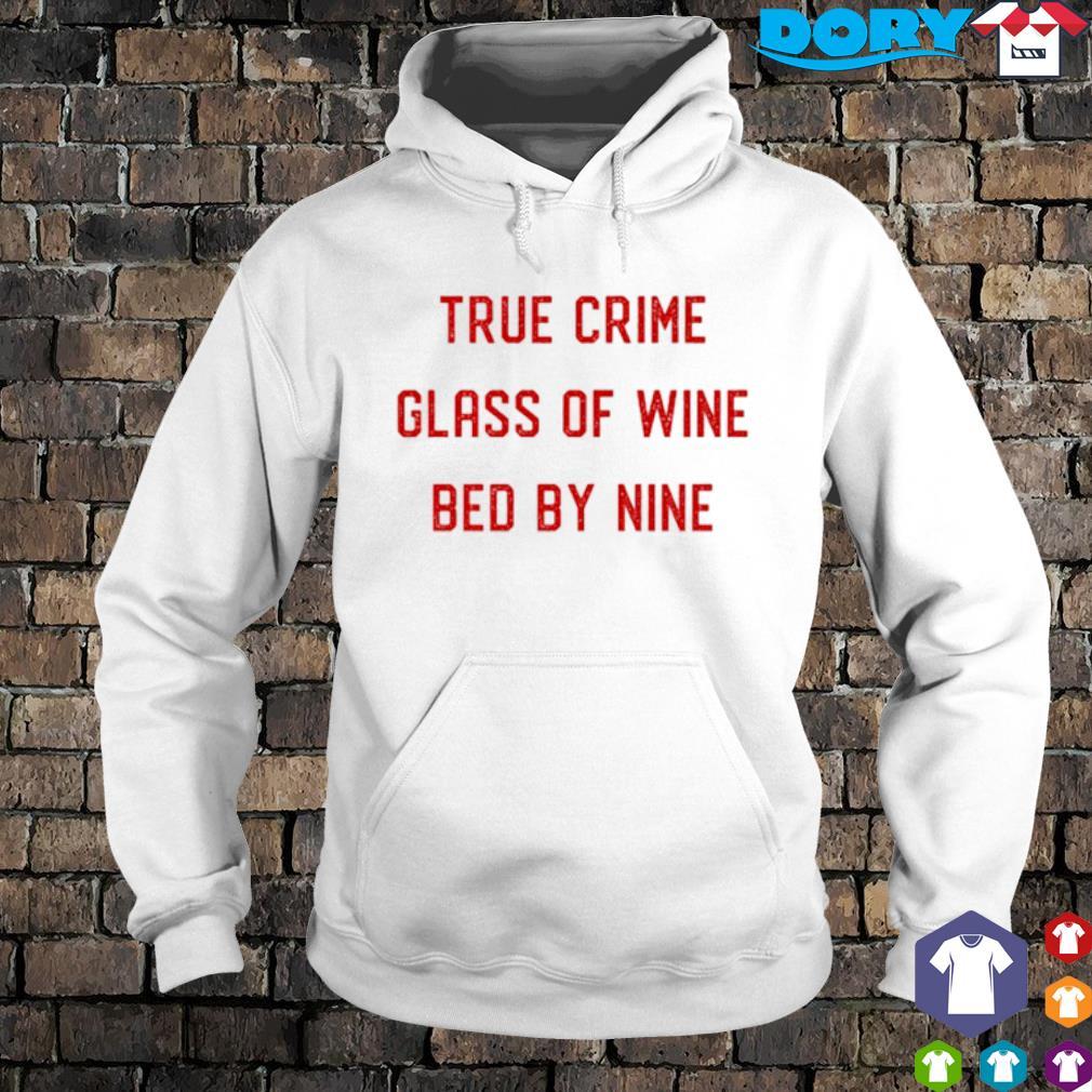 True Crime Glass Of Wine Bed By Nine hoodie