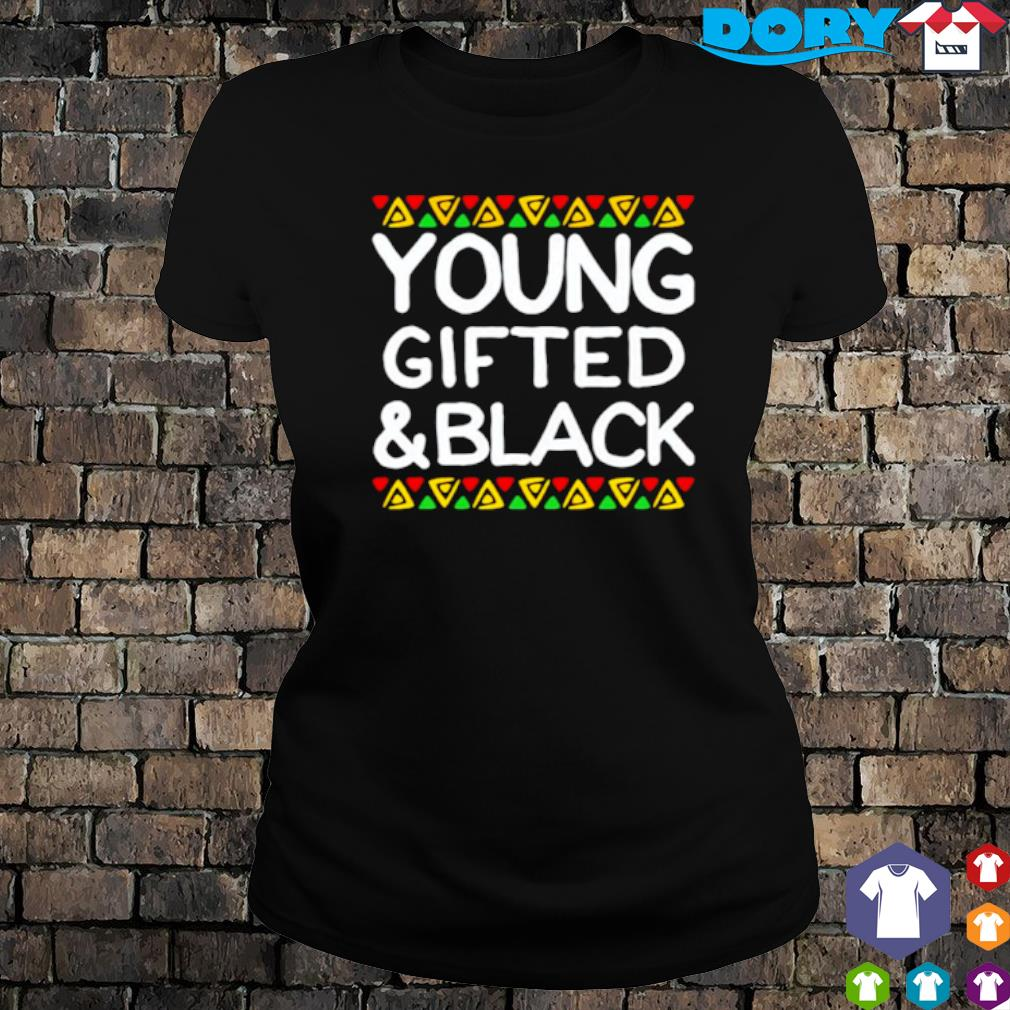 Young gifted and black s ladies tee