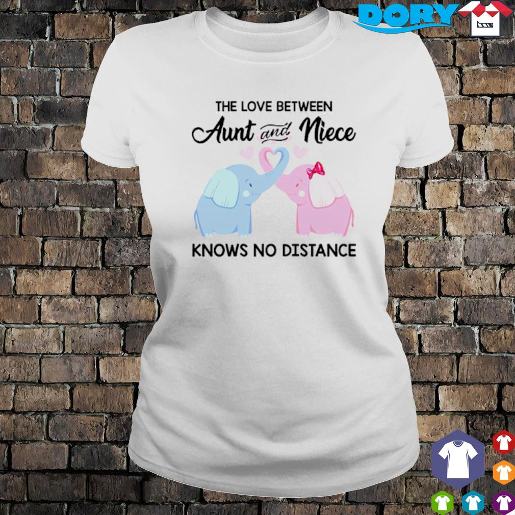 Elephants the love between Aunt and Niece knows no distance s ladies tee