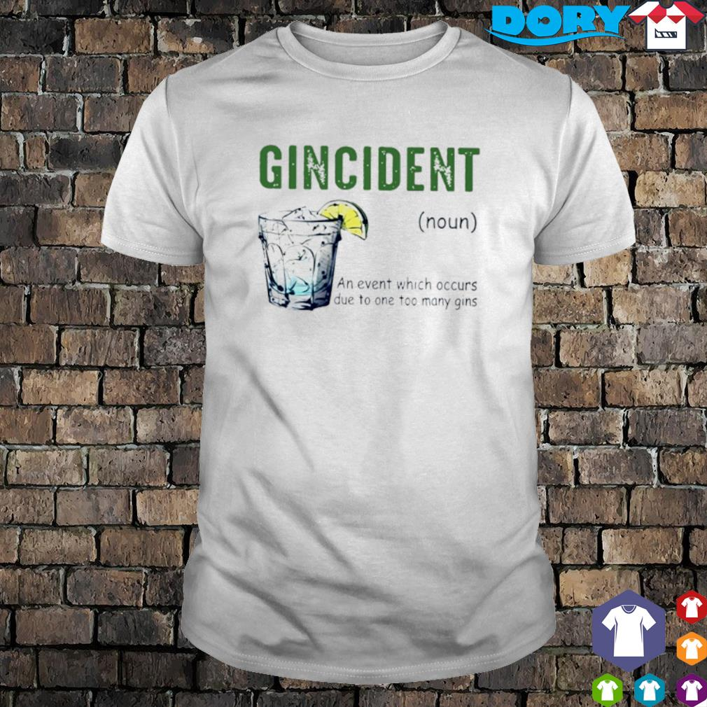 Gincident definition meaning shirt