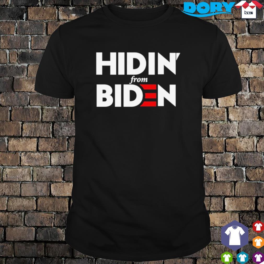 Hidin from Biden 2020 shirt