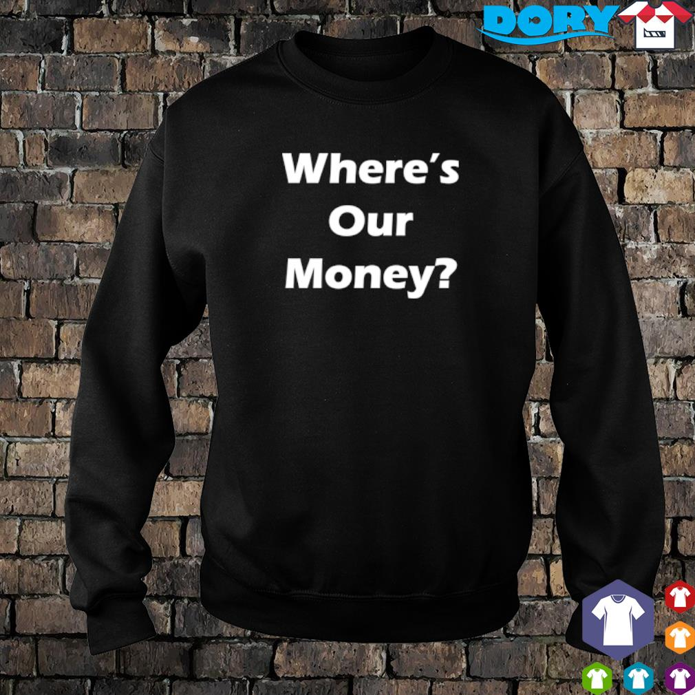 Where_s our money s sweater