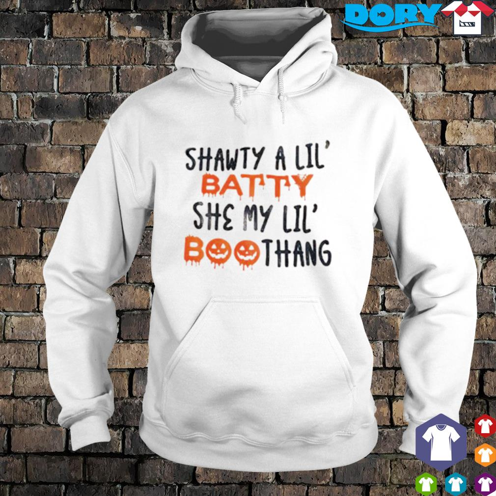 Shawty a lil' batty she my lil' boo thang s hoodie