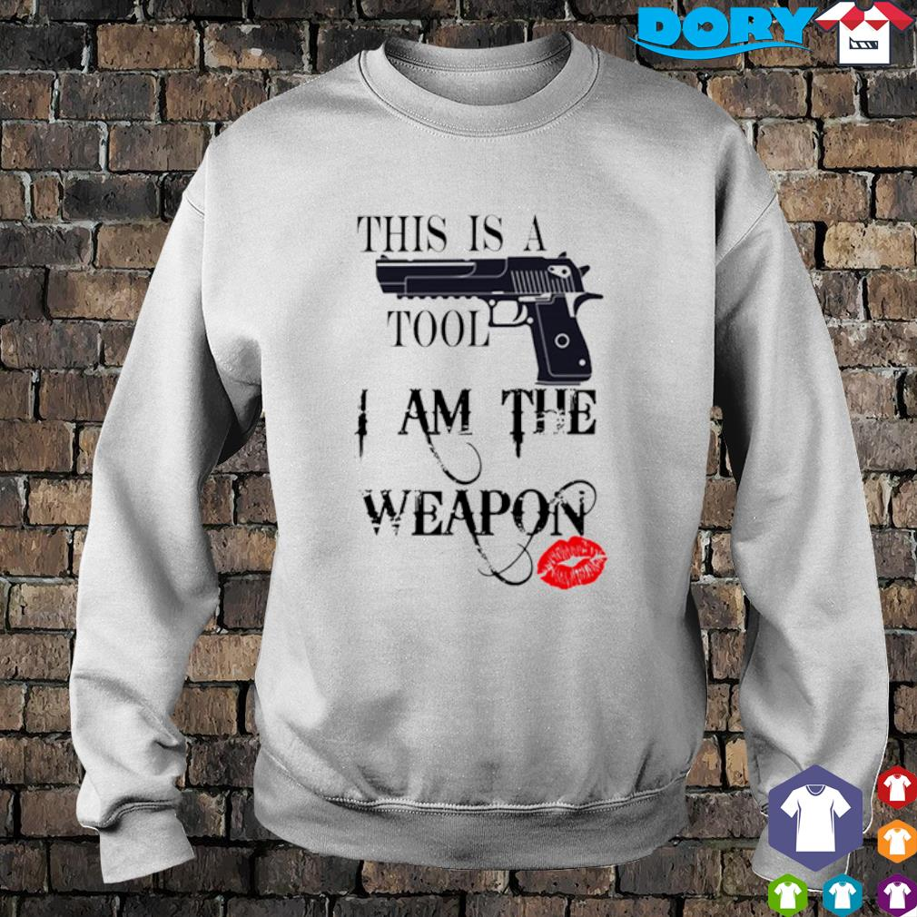 Gun this is a tool I am the weapon s sweater