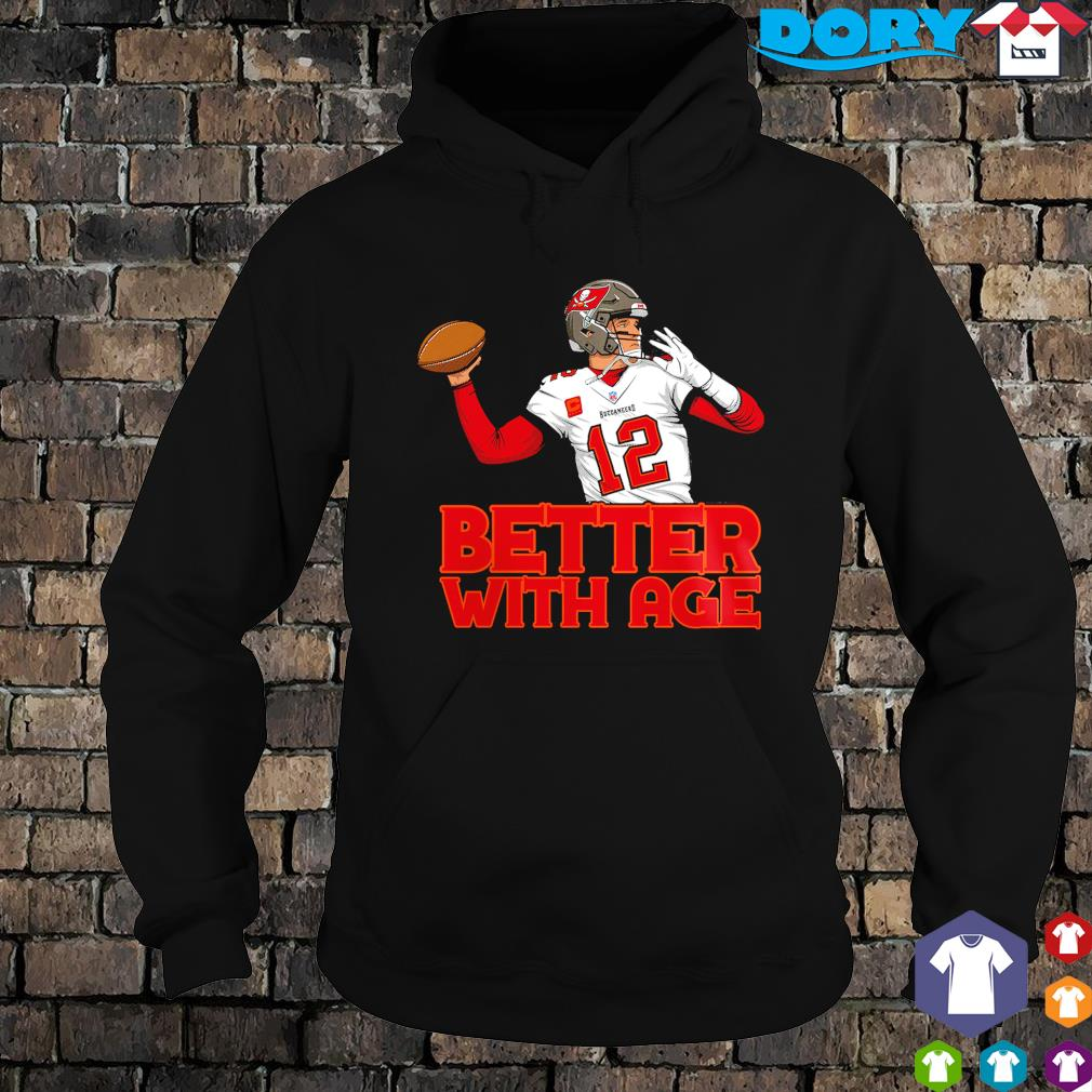 Better with age Buccaneers Tom Brady s hoodie