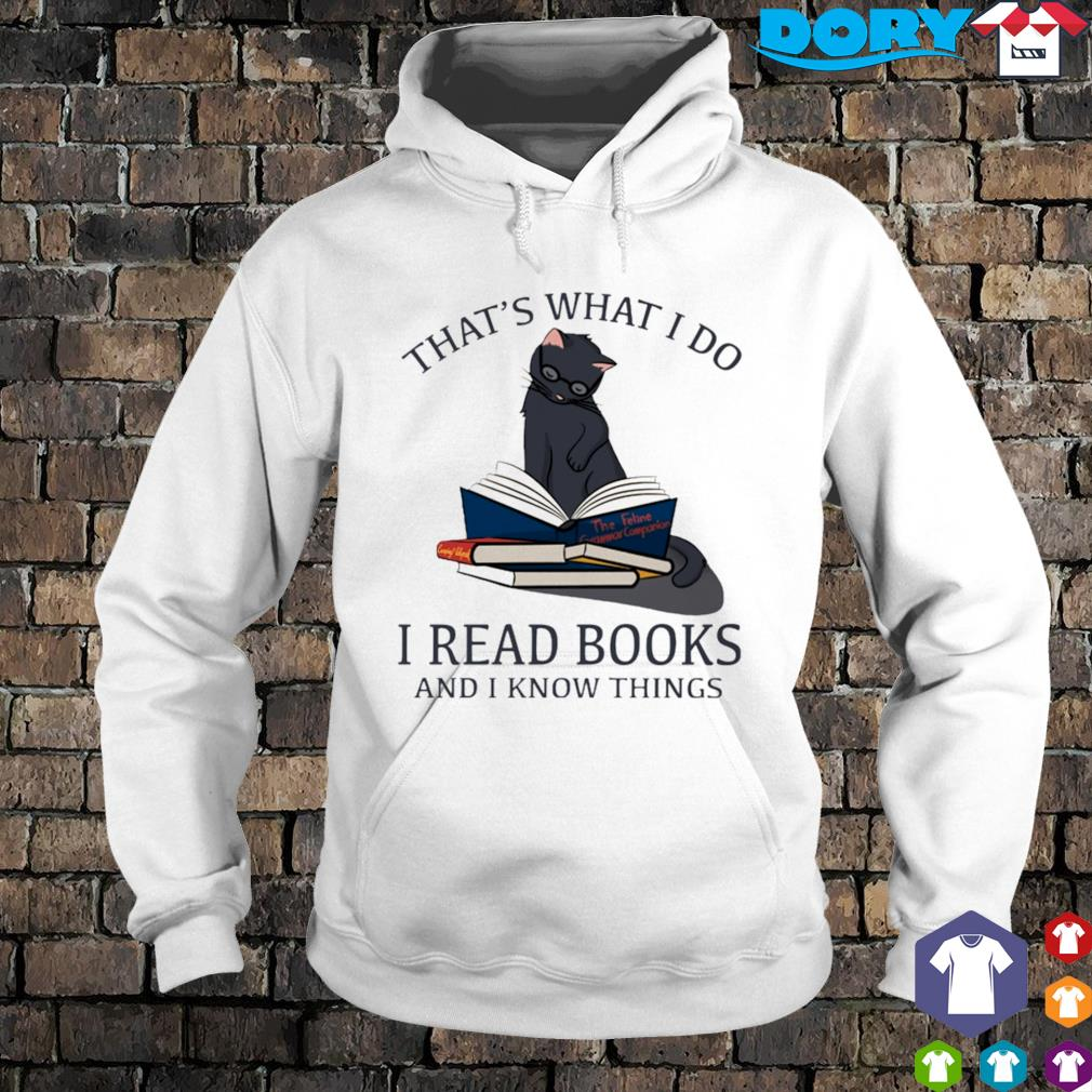 Black Cat that's what I do I read books and I know things s hoodie