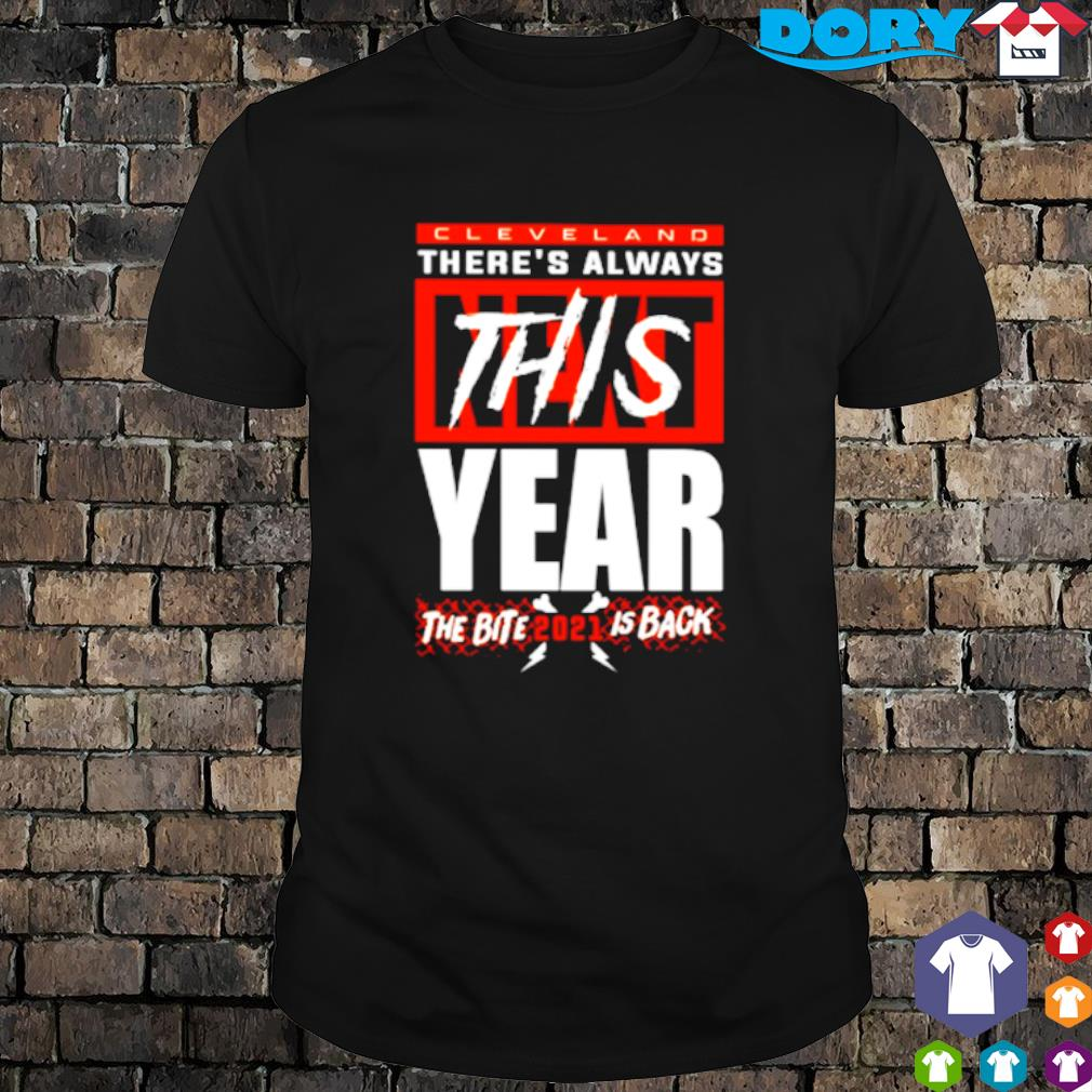 Cleveland there's always this year the bite is back shirt