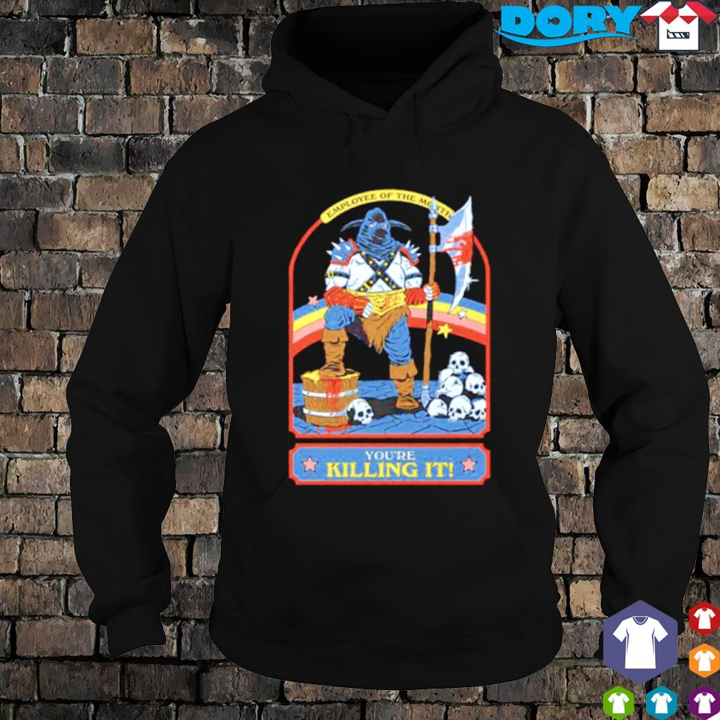 Employee of the month you're killing it s hoodie