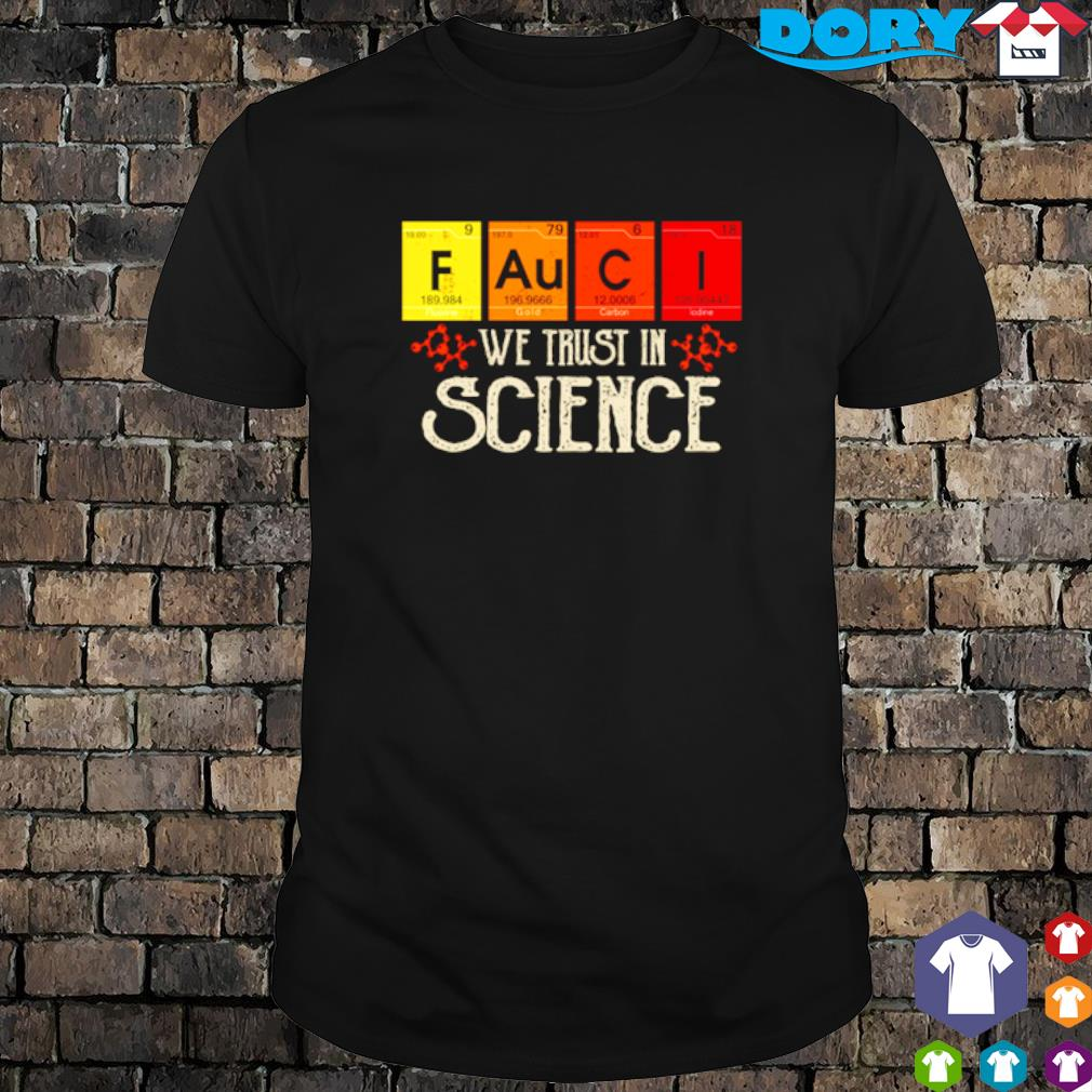 Fauci we trust in science vintage shirt