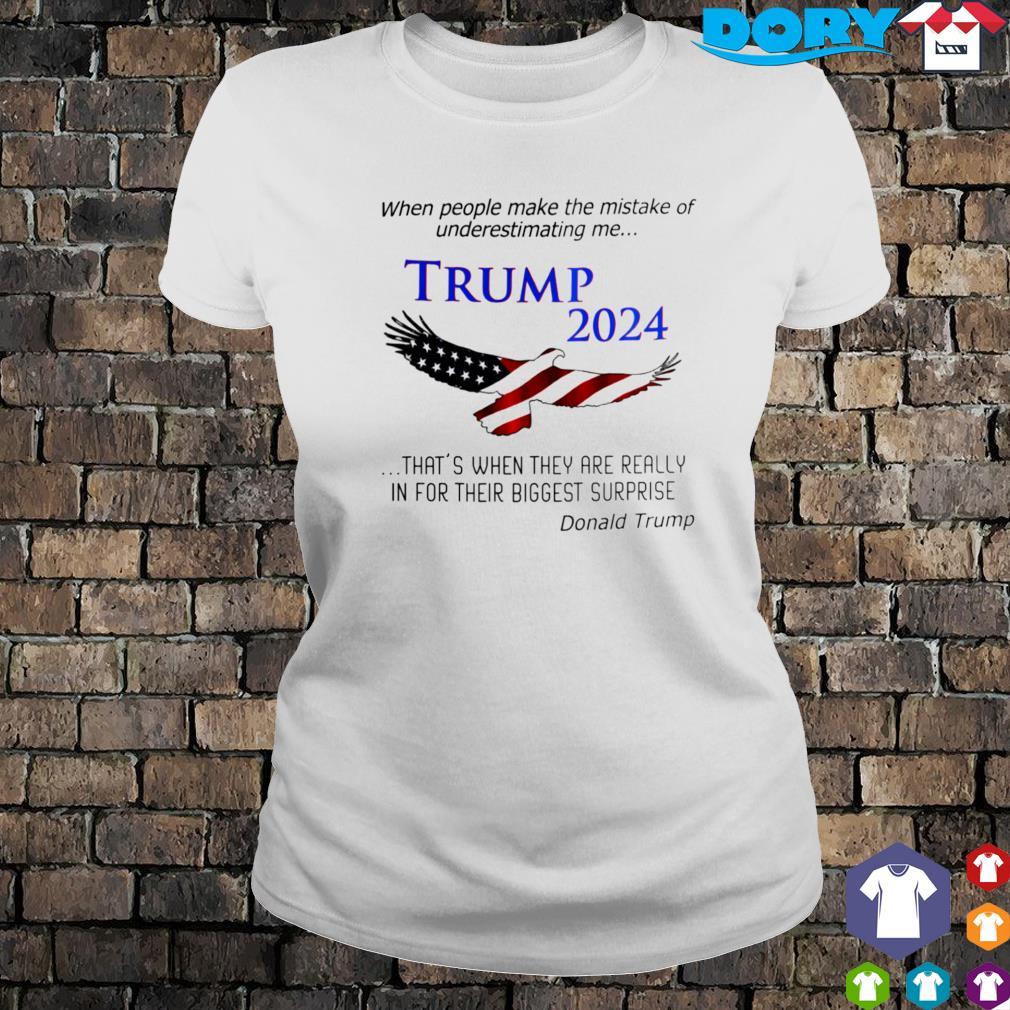 When people make the mistake of underestimating me Trump 2024 s ladies tee